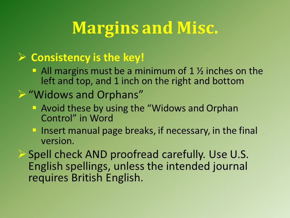 Margins and Misc. Consistency is the key.