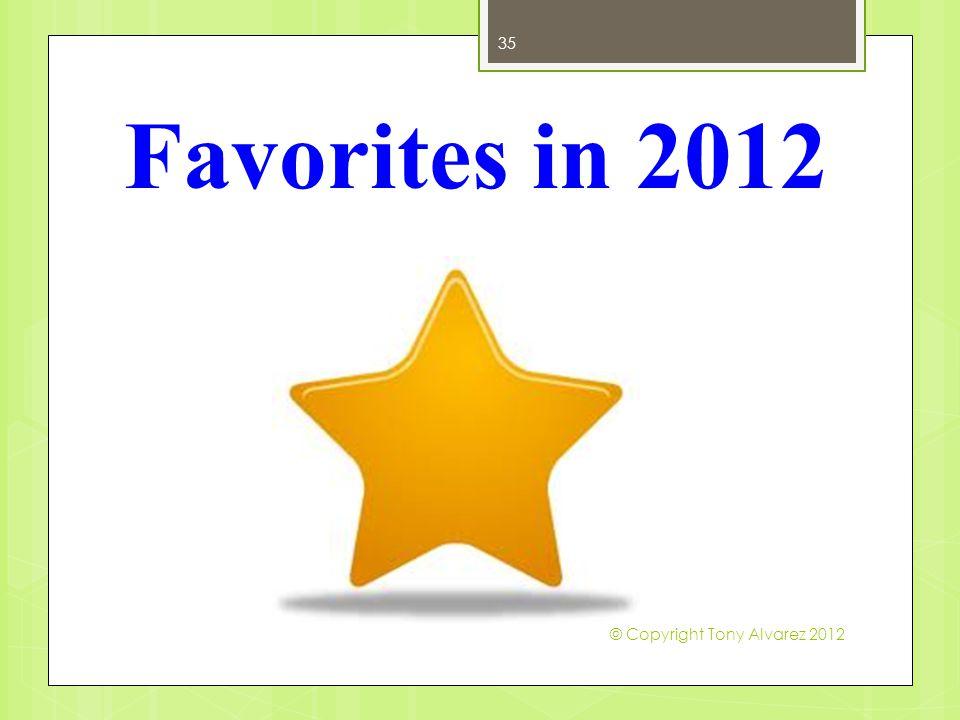 Favorites in 2012 35 © Copyright Tony Alvarez 2012