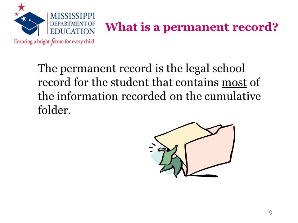 What is a permanent record? The permanent record is the legal school record for the student that contains most of the information recorded on the cumu