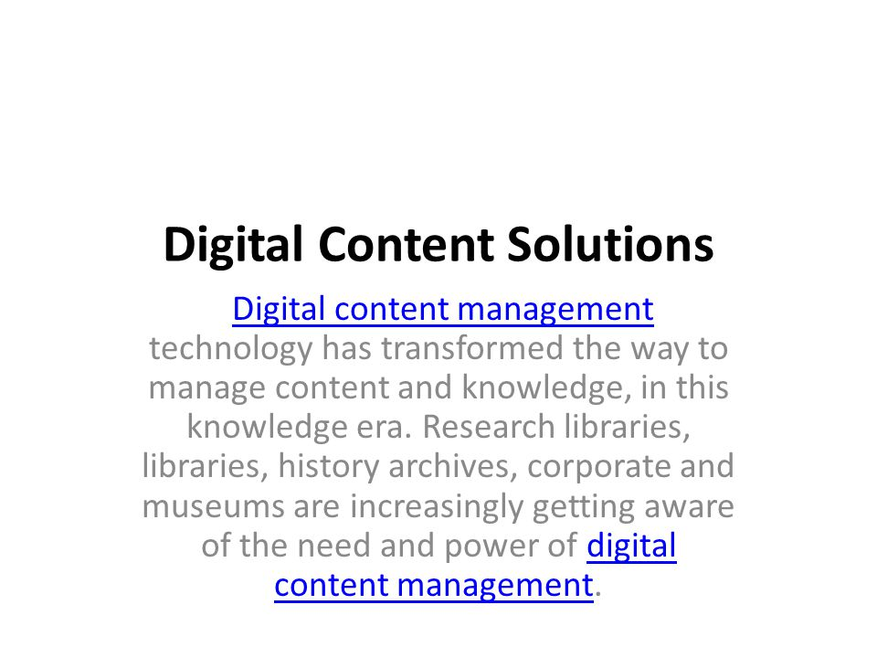 From the preservation perspective, digital content management technology offers important reformatting advantages over photocopy and microfilm, including its capability to create a higher quality reproduction of a deteriorating original, the ability to reproduce digital images over and over again with no loss of image quality, great flexibility in terms of output and distribution, and potential cost savings associated with storage and distribution