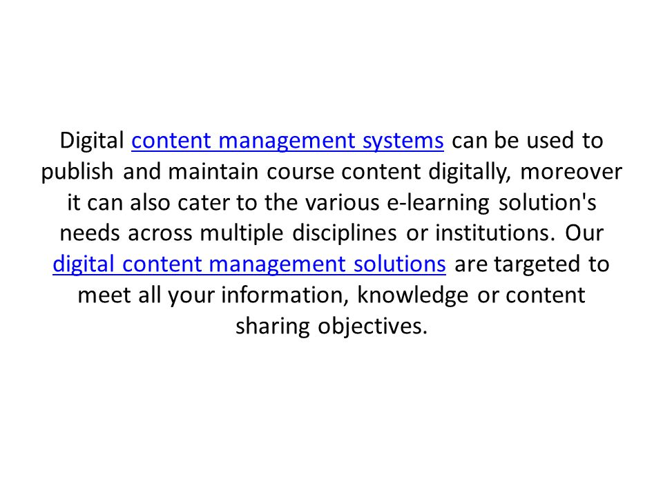 Digital Content Management Document management System technology has changed the tactic to manage content in this knowledge era.