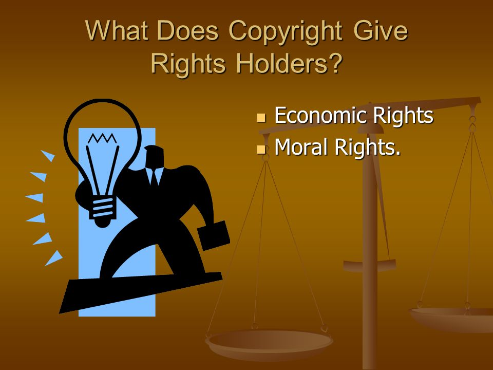 What Does Copyright Give Rights Holders Economic Rights Moral Rights.