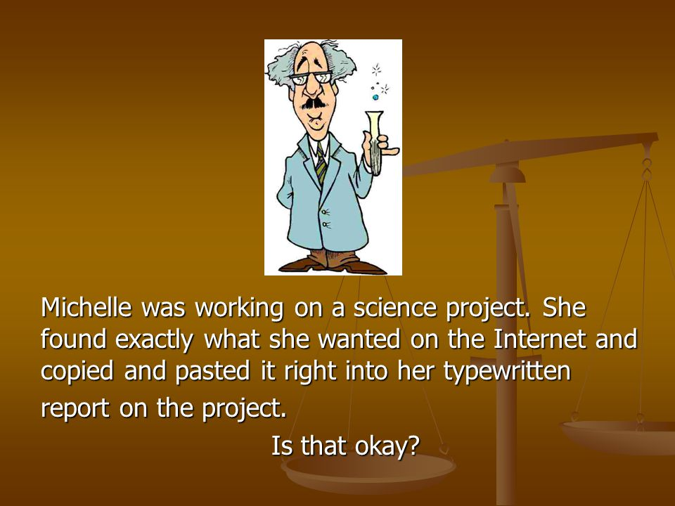 Michelle was working on a science project.
