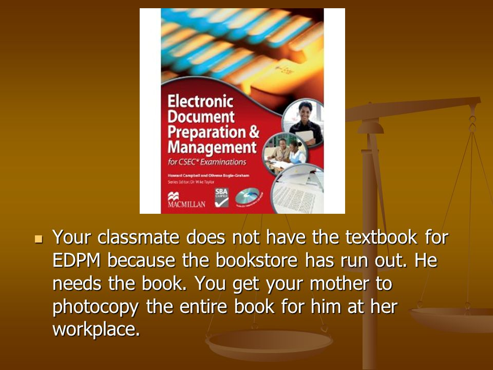 Your classmate does not have the textbook for EDPM because the bookstore has run out.