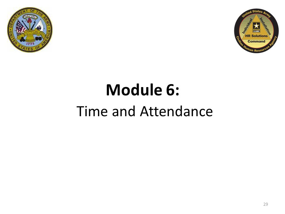 Module 6: Time and Attendance 29