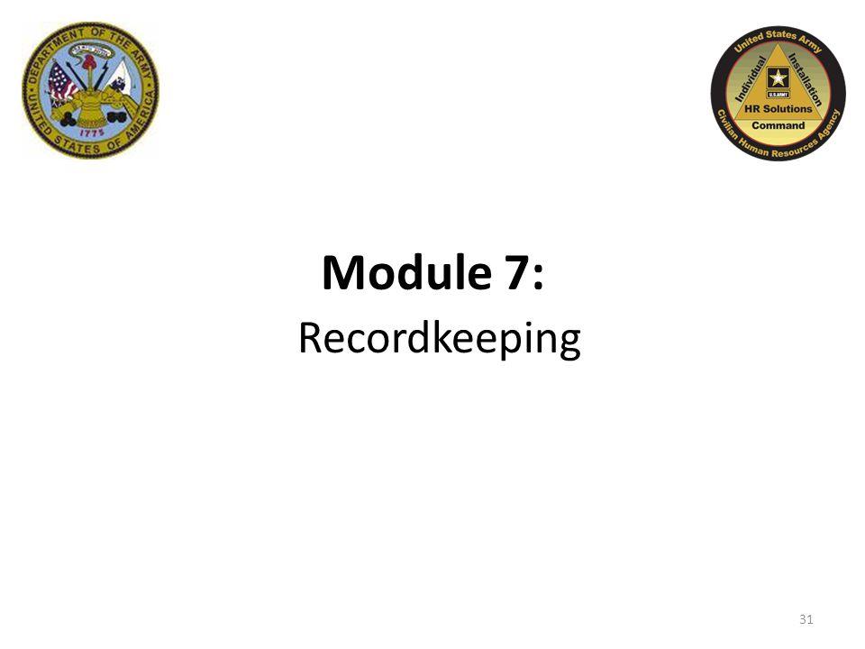 Module 7: Recordkeeping 31
