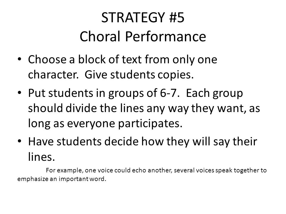 Have students decide movements and gestures to enhance performance.