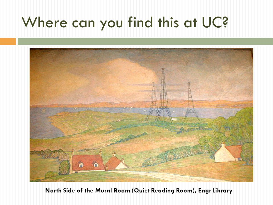 Where can you find this at UC North Side of the Mural Room (Quiet Reading Room), Engr Library