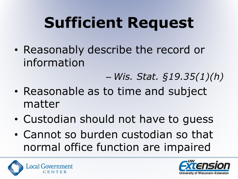 Sufficient Request Reasonably describe the record or information – Wis.