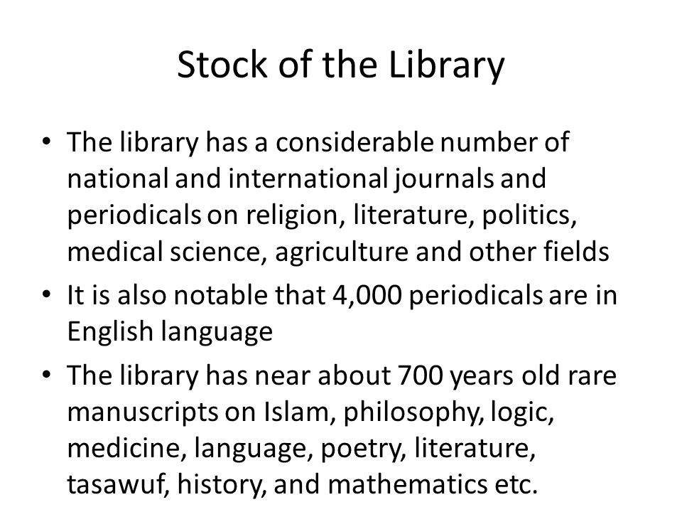 Stock of the Library The library has a considerable number of national and international journals and periodicals on religion, literature, politics, m