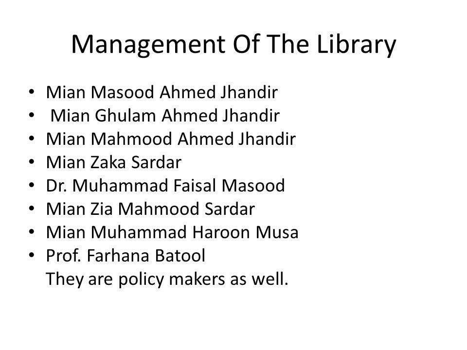 Management Of The Library Mian Masood Ahmed Jhandir Mian Ghulam Ahmed Jhandir Mian Mahmood Ahmed Jhandir Mian Zaka Sardar Dr.