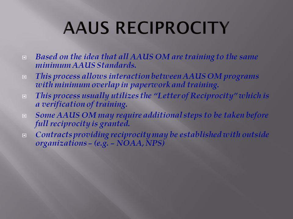  Based on the idea that all AAUS OM are training to the same minimum AAUS Standards.