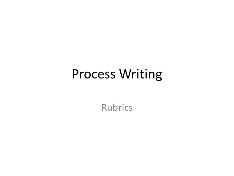 Process Writing Rubrics
