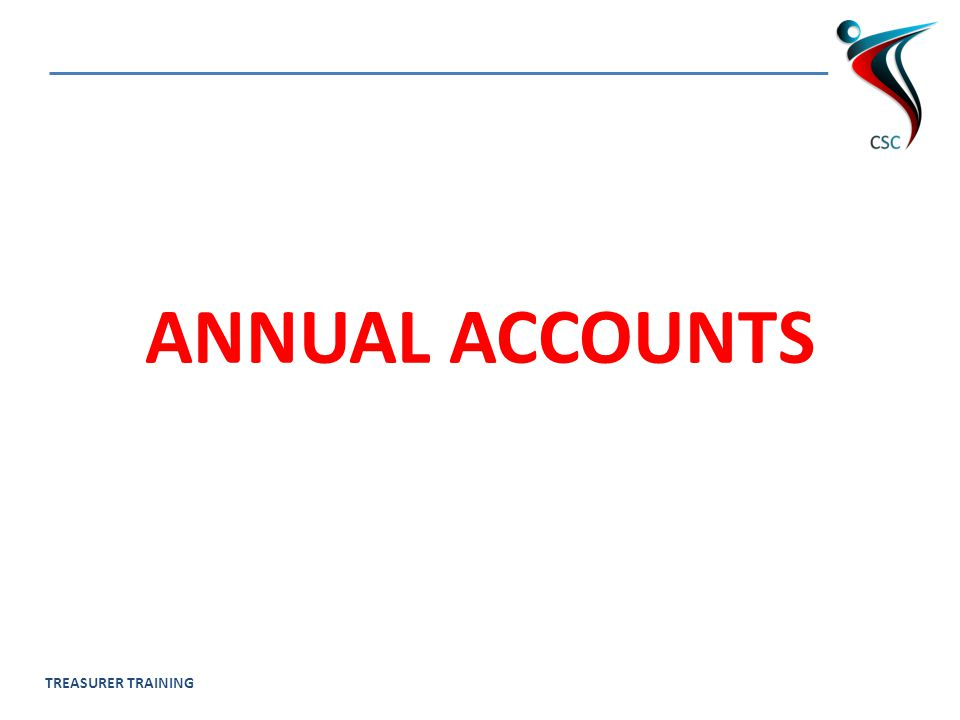 TREASURER TRAINING ANNUAL ACCOUNTS