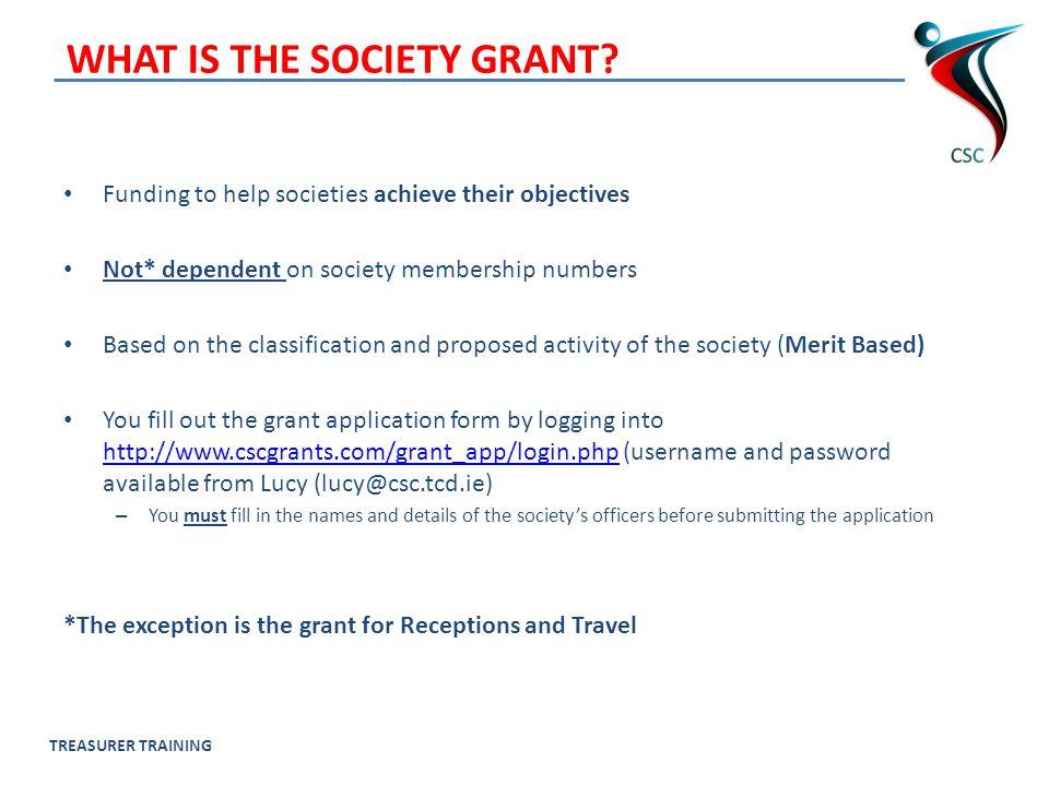 TREASURER TRAINING THE GRANTING PROCESS Grant Applications Open 6 th Oct.