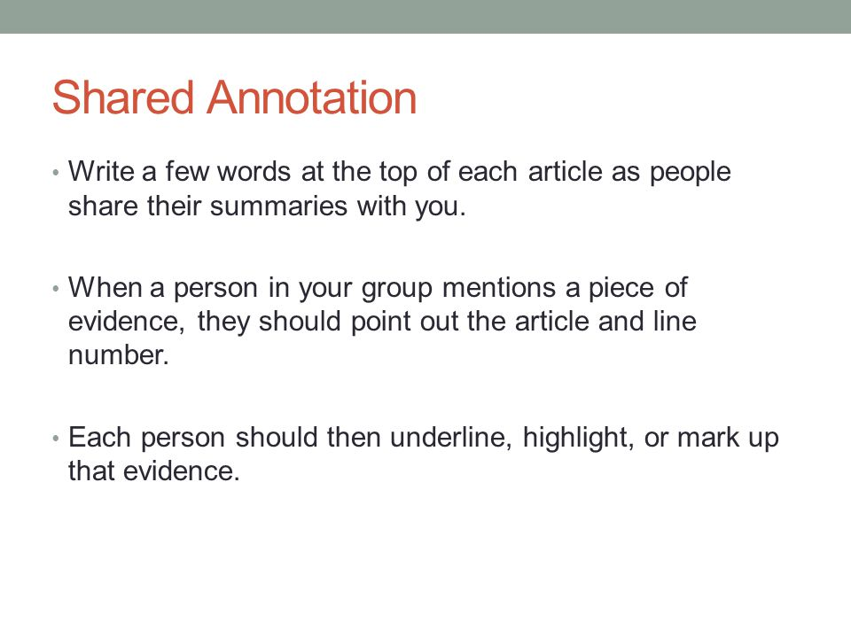 Shared Annotation Write a few words at the top of each article as people share their summaries with you. When a person in your group mentions a piece