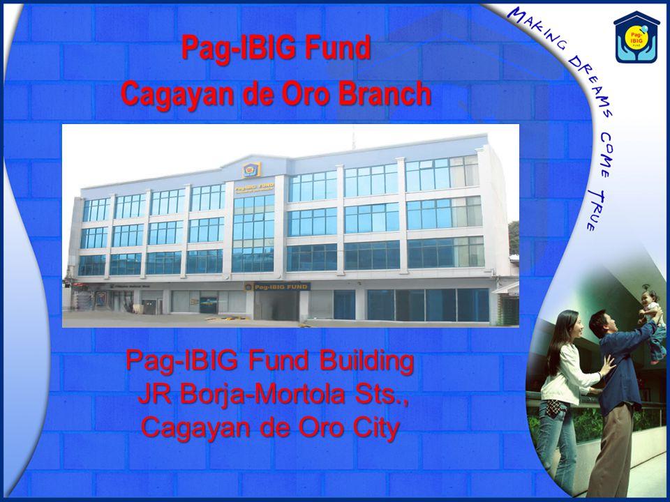 Pag-IBIG Fund Cagayan de Oro Branch Pag-IBIG Fund Building JR Borja-Mortola Sts., JR Borja-Mortola Sts., Cagayan de Oro City