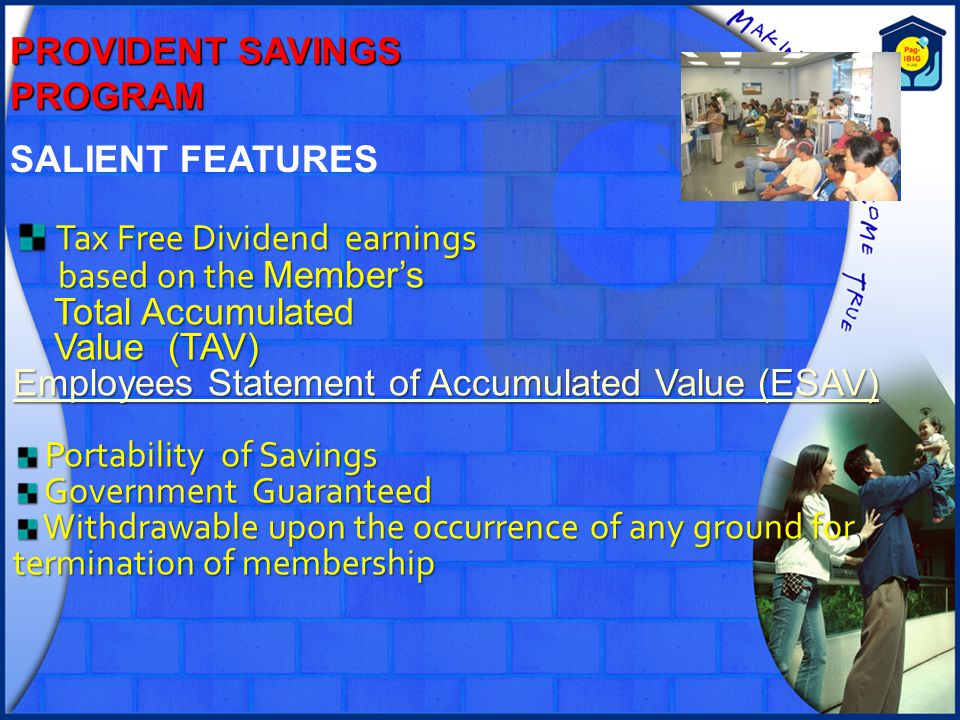 SALIENT FEATURES Tax Free Dividend earnings Tax Free Dividend earnings based on the Member's based on the Member's Total Accumulated Total Accumulated