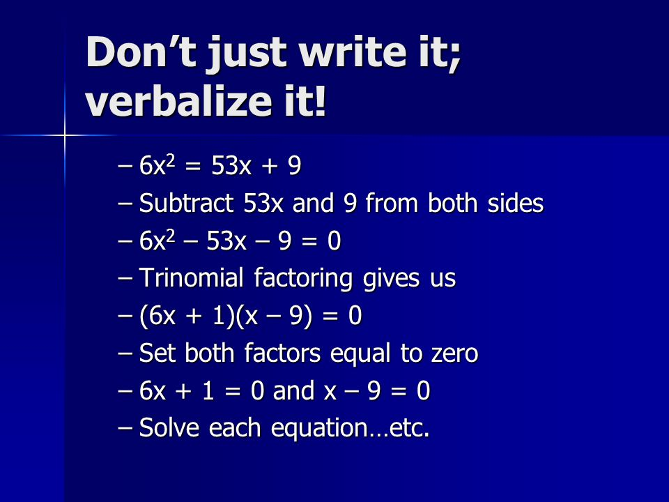 Don't just write it; verbalize it.