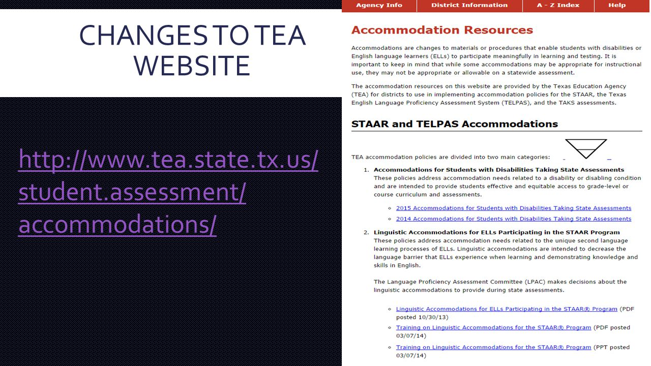 CHANGES TO TEA WEBSITE 5 http://www.tea.state.tx.us/ student.assessment/ accommodations/