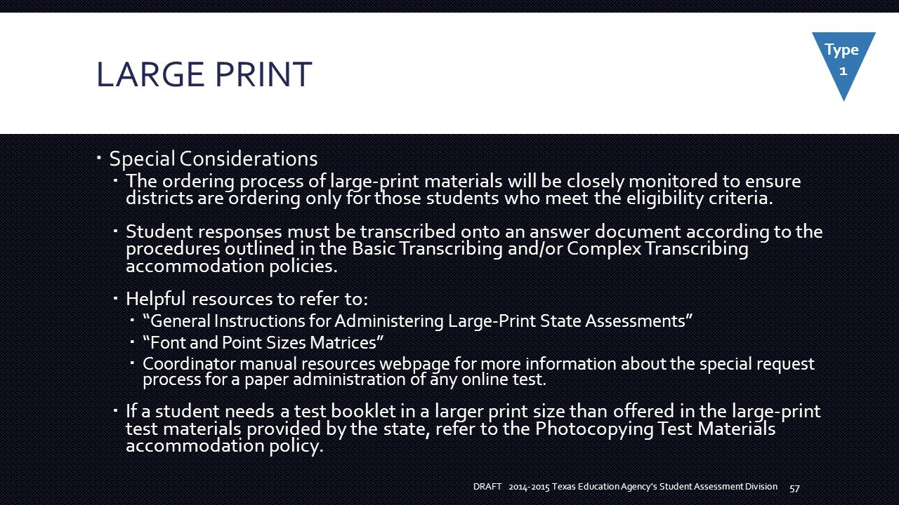 LARGE PRINT  Special Considerations  The ordering process of large-print materials will be closely monitored to ensure districts are ordering only for those students who meet the eligibility criteria.