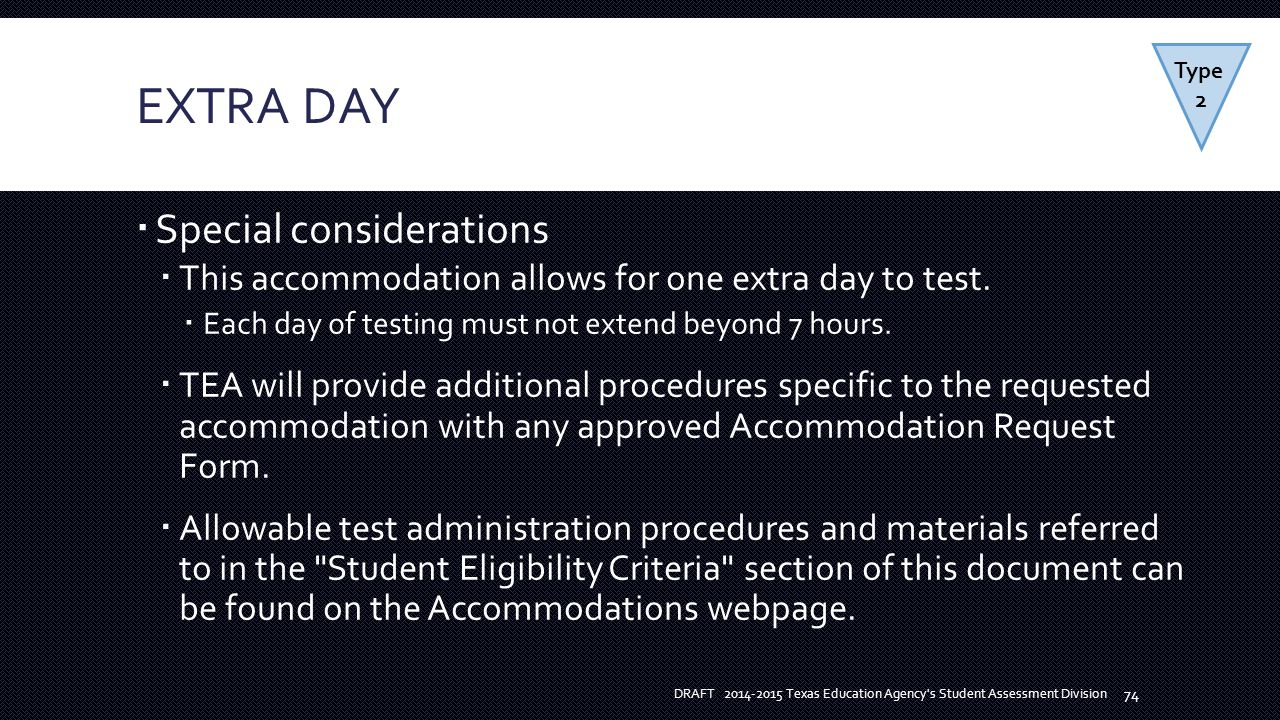 EXTRA DAY  Special considerations  This accommodation allows for one extra day to test.