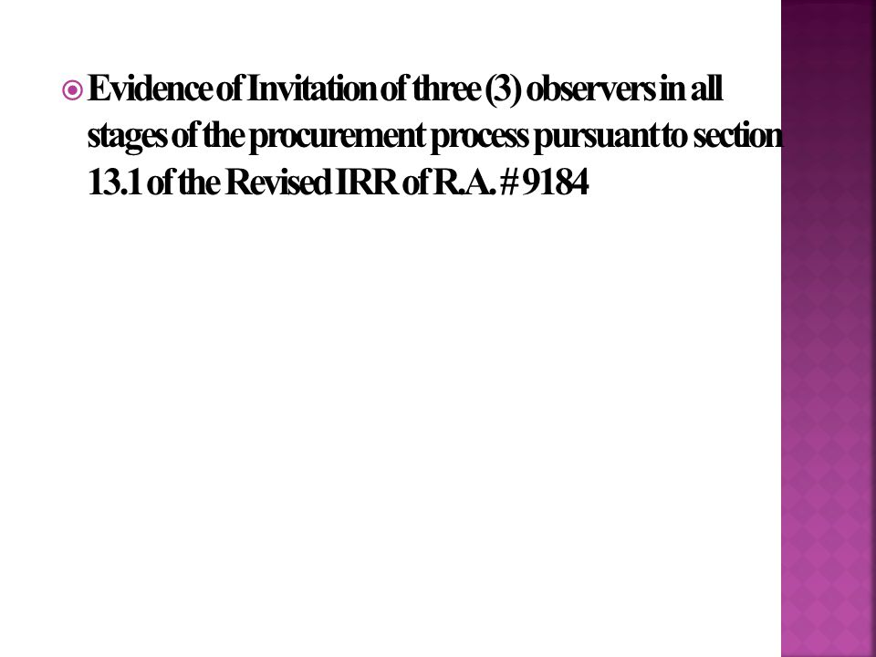  Evidence of Invitation of three (3) observers in all stages of the procurement process pursuant to section 13.1 of the Revised IRR of R.A.