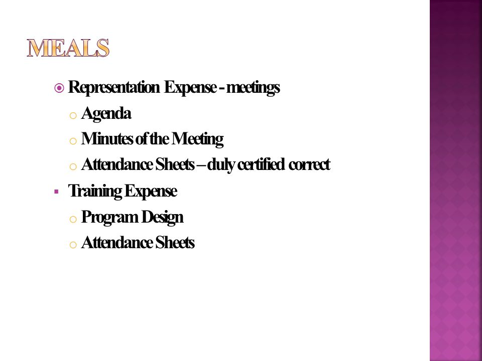 RRepresentation Expense - meetings oAoAgenda oMoMinutes of the Meeting oAoAttendance Sheets – duly certified correct TTraining Expense oPoProgram Design oAoAttendance Sheets