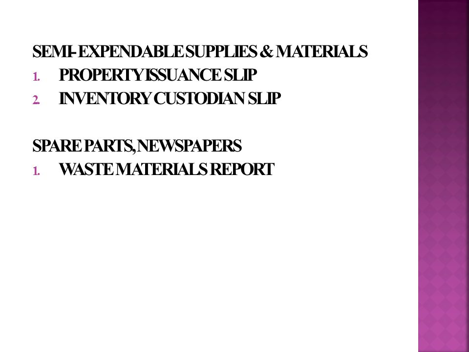 SEMI- EXPENDABLE SUPPLIES & MATERIALS 1. PROPERTY ISSUANCE SLIP 2.