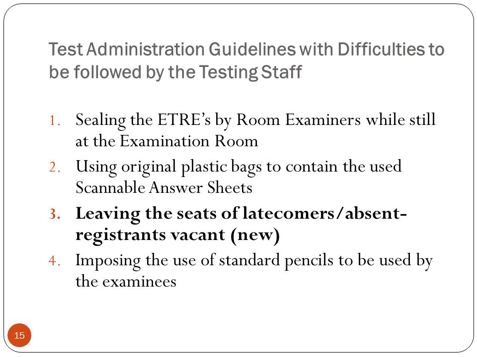 Test Administration Guidelines with Difficulties to be followed by the Testing Staff 15 1.