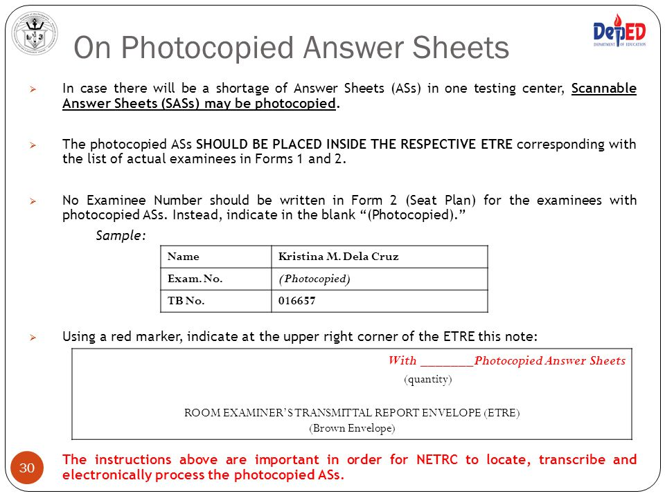 30  In case there will be a shortage of Answer Sheets (ASs) in one testing center, Scannable Answer Sheets (SASs) may be photocopied.  The photocopi