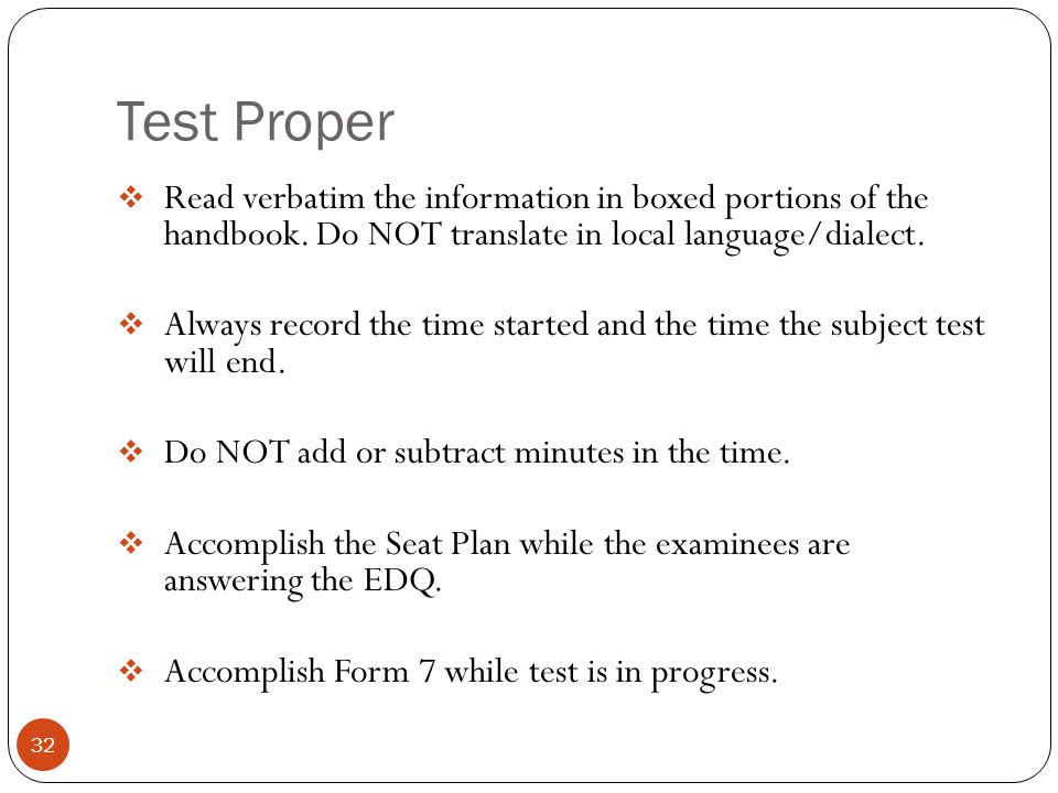 Test Proper 32  Read verbatim the information in boxed portions of the handbook.