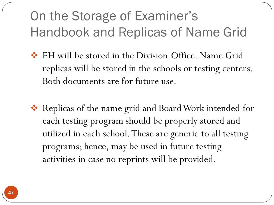 On the Storage of Examiner's Handbook and Replicas of Name Grid 47  EH will be stored in the Division Office. Name Grid replicas will be stored in th