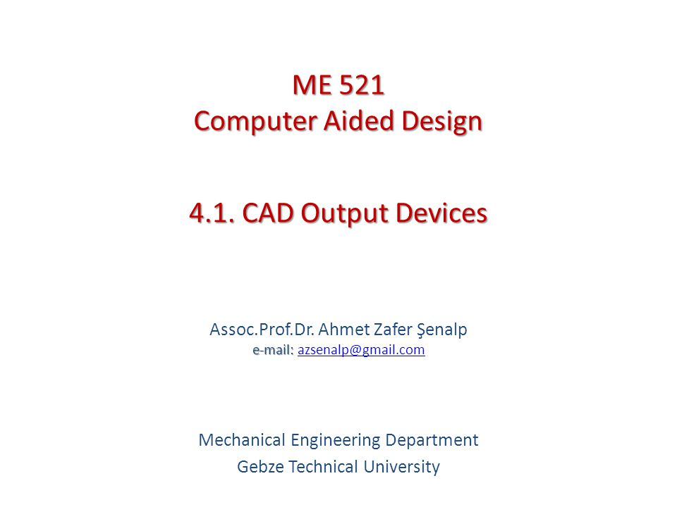 4.1.CAD Output Devices 4.1.