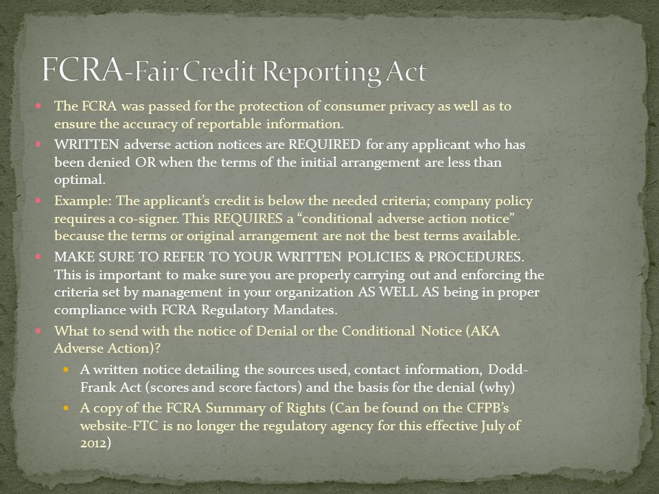 The FCRA was passed for the protection of consumer privacy as well as to ensure the accuracy of reportable information.