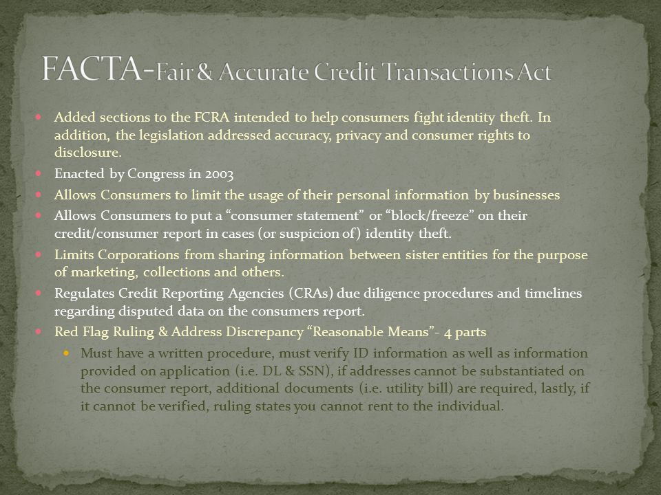 Added sections to the FCRA intended to help consumers fight identity theft.