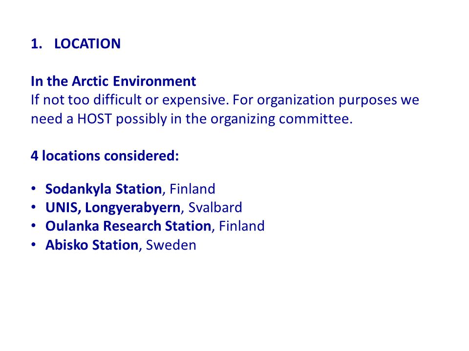 1.LOCATION In the Arctic Environment If not too difficult or expensive.