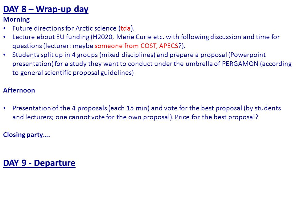 DAY 8 – Wrap-up day Morning Future directions for Arctic science (tda).