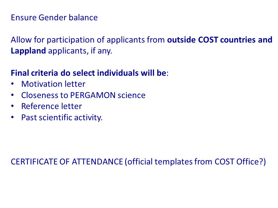 Ensure Gender balance Allow for participation of applicants from outside COST countries and Lappland applicants, if any.