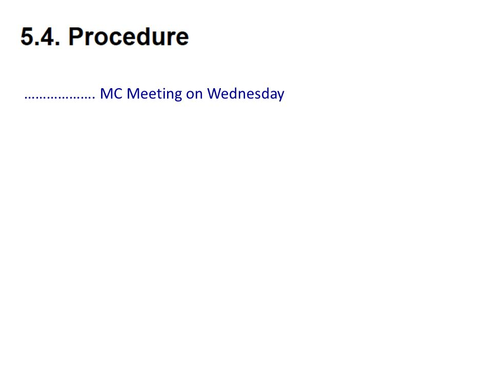 ………………. MC Meeting on Wednesday