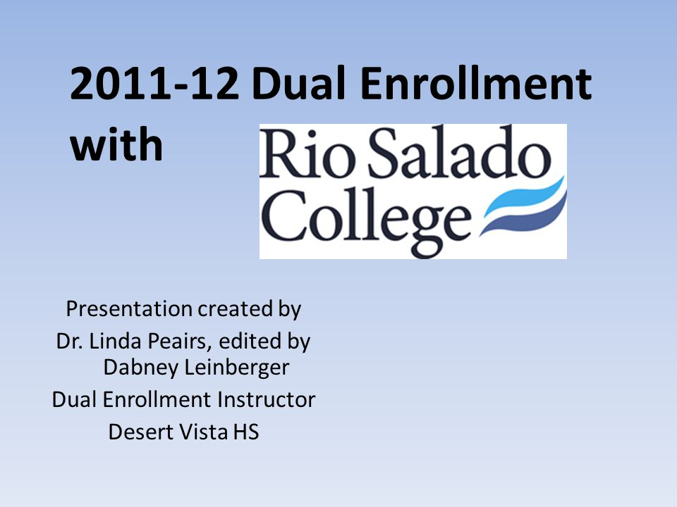 2011-12 Dual Enrollment with Presentation created by Dr.