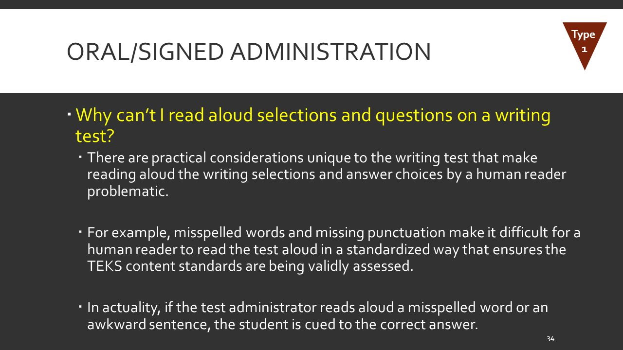 ORAL/SIGNED ADMINISTRATION  Why can't I read aloud selections and questions on a writing test.
