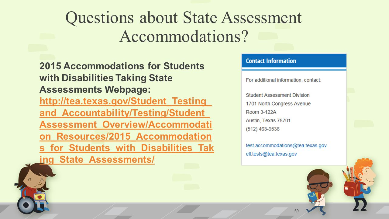 Questions about State Assessment Accommodations.