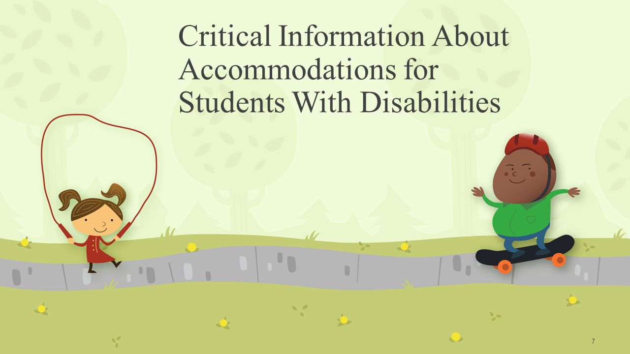 Critical Information About Accommodations for Students With Disabilities 7