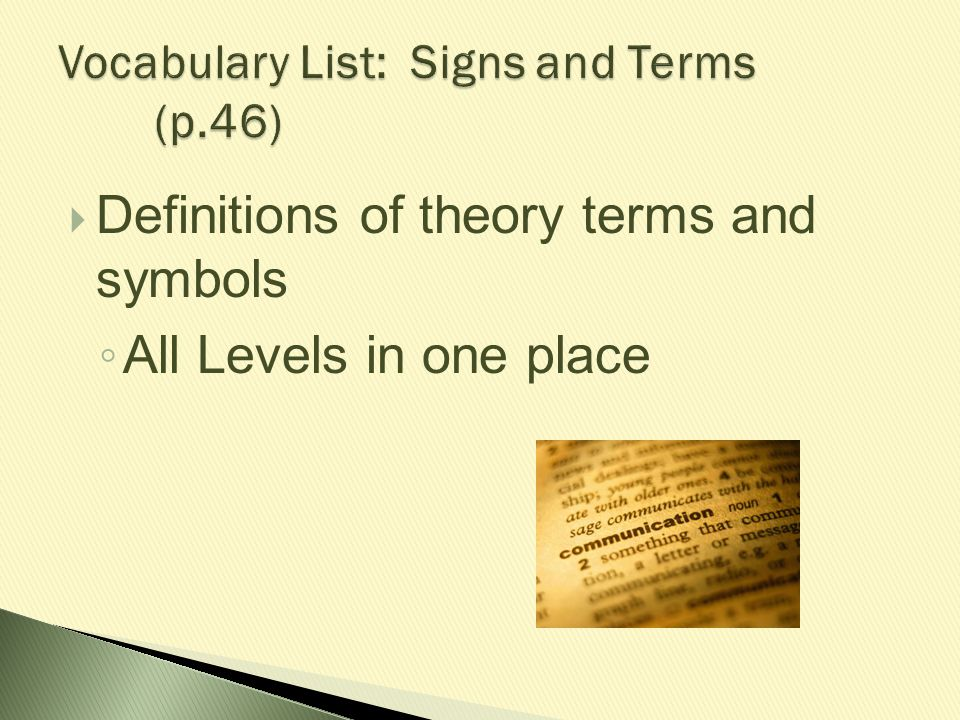  Definitions of theory terms and symbols ◦ All Levels in one place