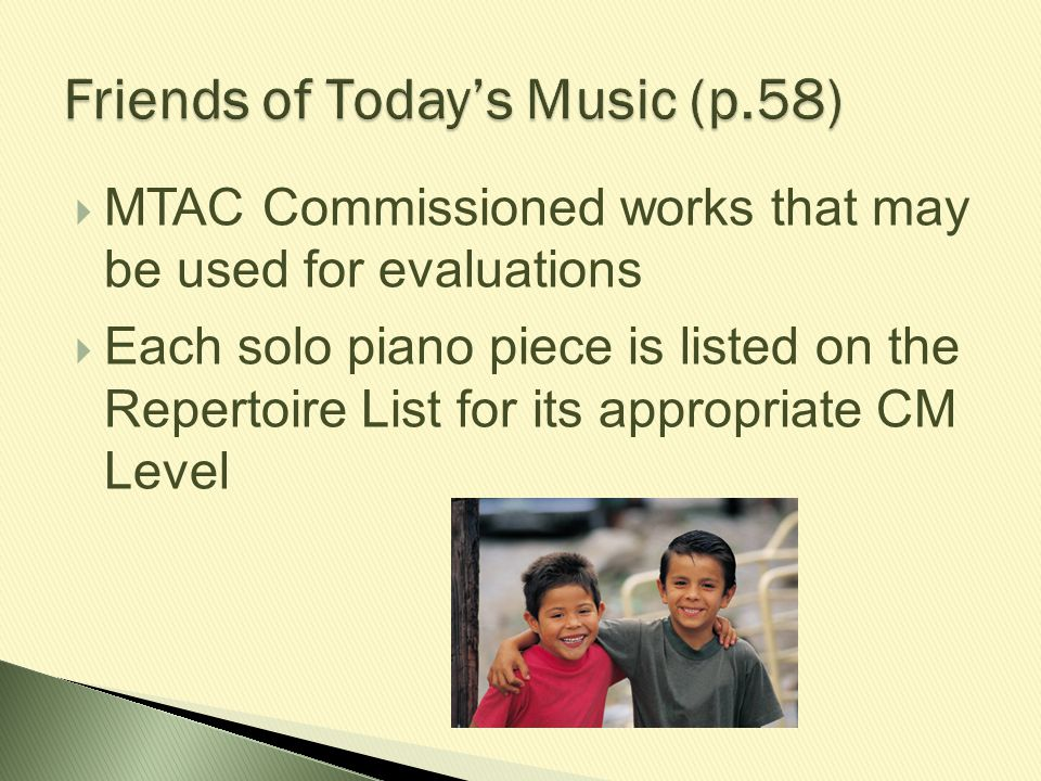  MTAC Commissioned works that may be used for evaluations  Each solo piano piece is listed on the Repertoire List for its appropriate CM Level