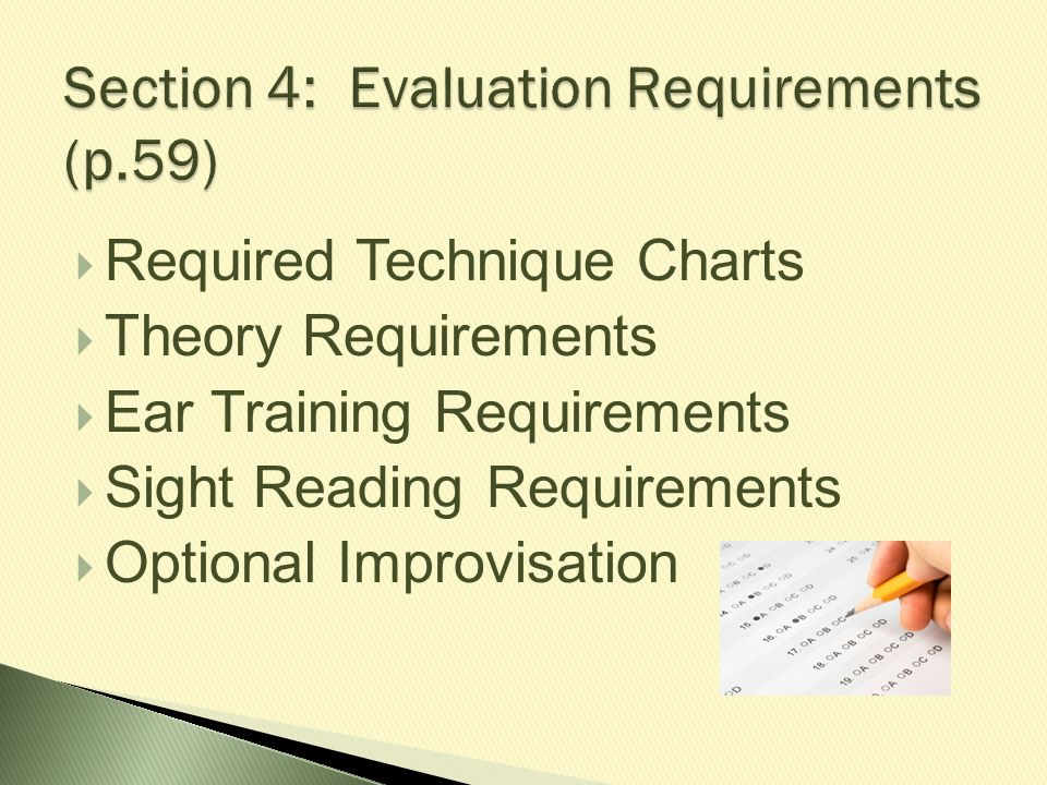  Required Technique Charts  Theory Requirements  Ear Training Requirements  Sight Reading Requirements  Optional Improvisation