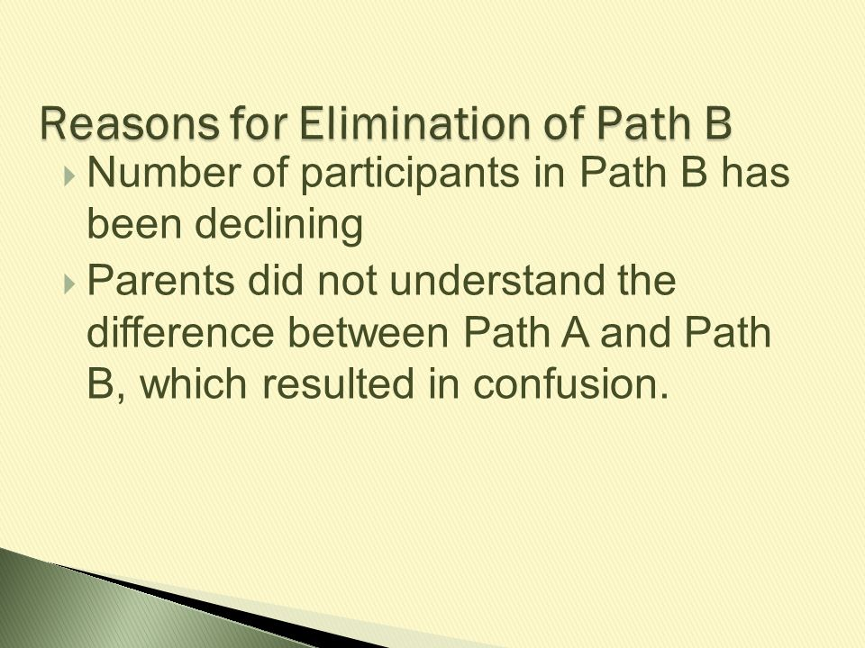  Number of participants in Path B has been declining  Parents did not understand the difference between Path A and Path B, which resulted in confusi