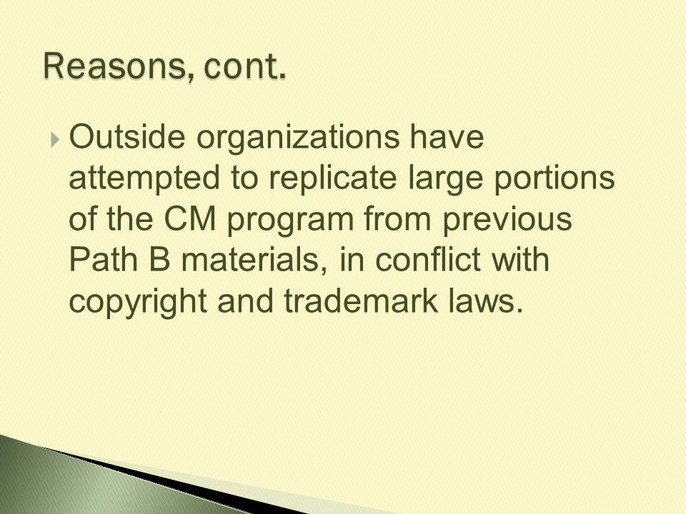  Outside organizations have attempted to replicate large portions of the CM program from previous Path B materials, in conflict with copyright and tr
