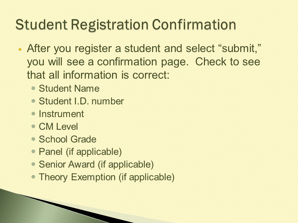 """After you register a student and select """"submit,"""" you will see a confirmation page. Check to see that all information is correct: Student Name Student"""